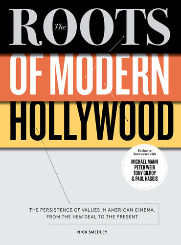 The Roots of Modern Hollywood: The Persistence of Values in American Cinema, from the New Deal to the Present (Paperback)