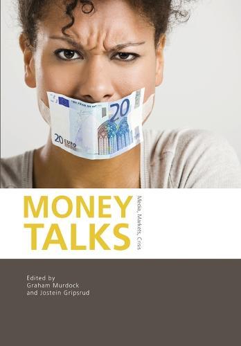 Money Talks: Media, Markets, Crisis (Paperback)