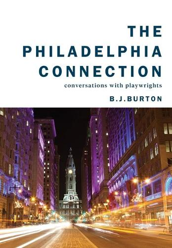 The Philadelphia Connection: Conversations with Playwrights (Paperback)