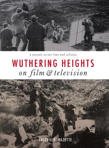 Wuthering Heights on Film and Television: A Journey Across Time and Cultures (Paperback)