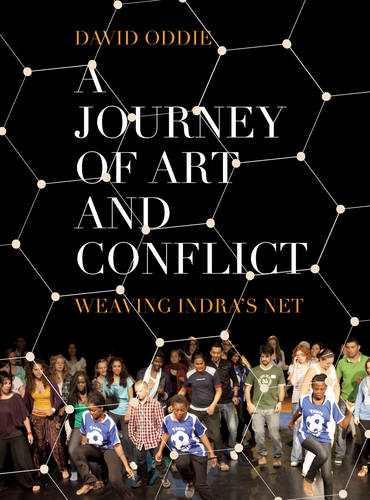 A Journey of Art and Conflict: Weaving Indra's Net (Paperback)
