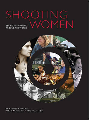 Shooting Women: Behind the Camera, Around the World (Paperback)
