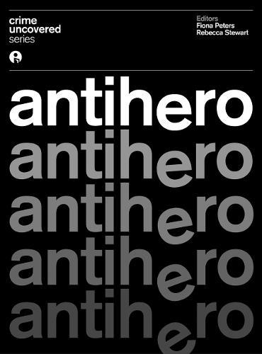 Crime Uncovered: Anti-Hero - IB - Crime Uncovered (Paperback)