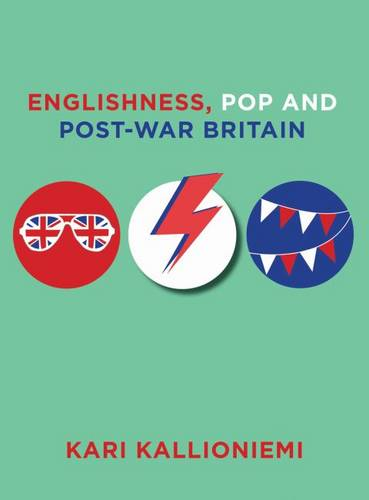 Englishness, Pop and Post-War Britain - IB - Studies on Popular Culture (Paperback)