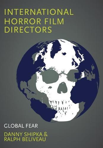 International Horror Film Directors: Global Fear (Paperback)