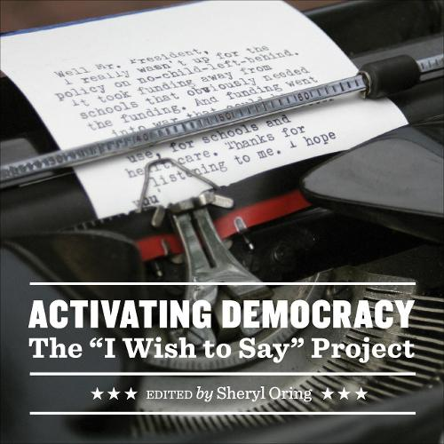 "Activating Democracy: The ""I Wish to Say"" Project (Paperback)"