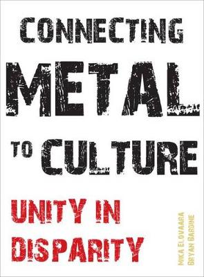 Connecting Metal to Culture: Unity in Disparity (Hardback)