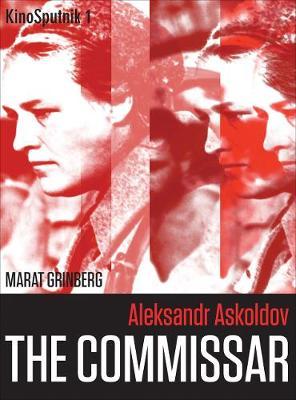 Aleksandr Askoldov: The Commissar (Paperback)