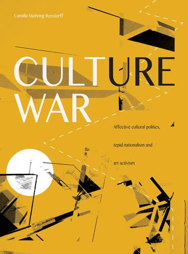 Culture War: Affective Cultural Politics, Tepid Nationalism and Art Activism (Paperback)