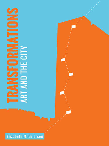 Transformations: Art and the City - Mediated Cities (Hardback)