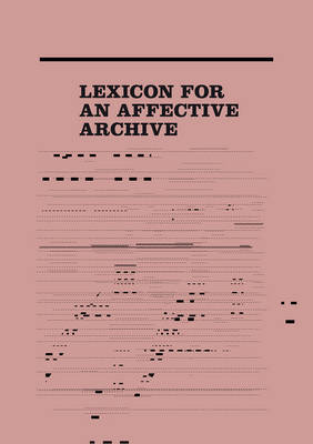Lexicon for an Affective Archive (Paperback)