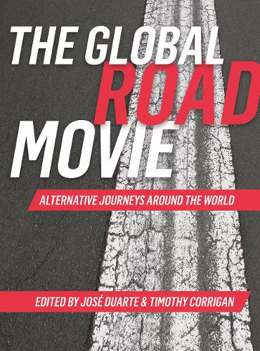 The Global Road Movie: Alternative Journeys Around the World (Hardback)