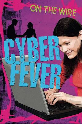 Cyber Fever - On the Wire (Paperback)