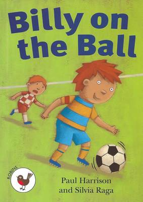Billy on the Ball: Robins Level 1 - ReadZone Reading Path (Paperback)