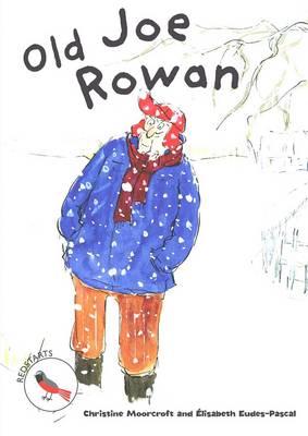 Old Joe Rowan - Readzone Reading Path Redstarts (Paperback)