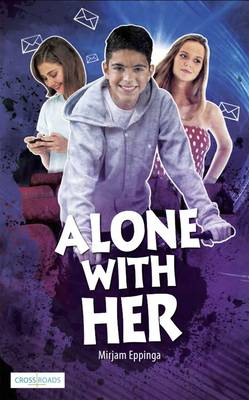 Alone with Her - Crossroads (Paperback)