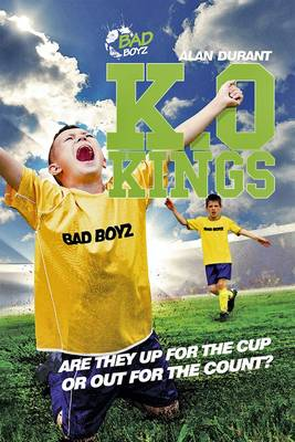 K.O. Kings - They're Fighting for the Cup! - Bad Boyz (Paperback)