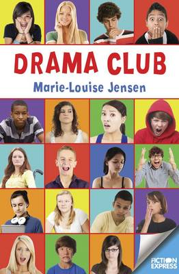 Fiction Express: Drama Club - Fiction Express (Paperback)