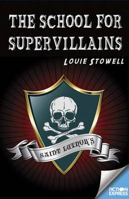 Fiction Express: The School for Supervillains - Fiction Express (Paperback)