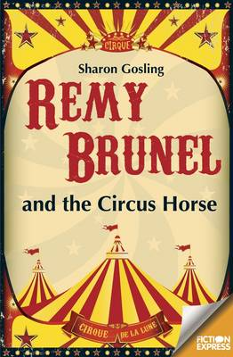 Fiction Express: Remy Brunel and the Circus House - Fiction Express (Paperback)