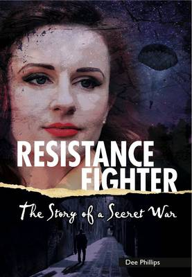 Resistance Fighter: The Story of a Secret War - Yesterday's Voices (Paperback)