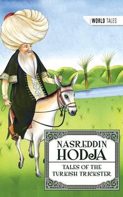 Nasreddin Hodja - Tales of the Turkish Trickster - World Tales (Paperback)