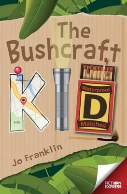 The Bushcraft Kid - Fiction Express (Paperback)