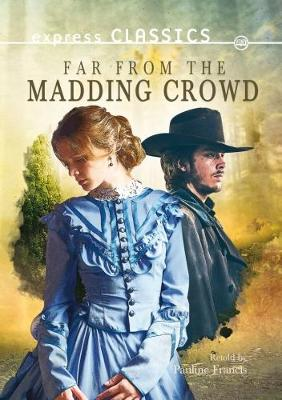 Far from the Madding Crowd - Express Classics (Paperback)