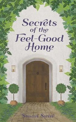 Secrets of the Feel-Good Home: What Works & What Doesn't (Paperback)