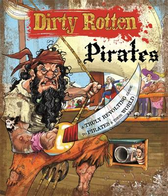 Dirty Rotten Pirates - Dirty Rotten (Paperback)