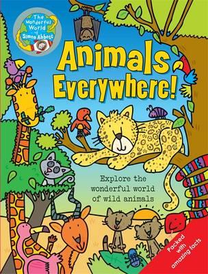 Animals Everywhere: The Wonderful World of Simon Abbott - The Wonderful World of Simon Abbott (Hardback)