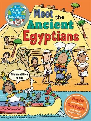 Meet the Ancient Egyptians: The Wonderful World of Simon Abbott - The Wonderful World of Simon Abbott (Hardback)