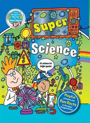 Super Science - The Wonderful World of Simon Abbott (Hardback)