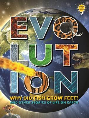 Evolution: Why Did Fish Grow Feet? and Other Stories of Life on Earth - Science Made Simple (Paperback)