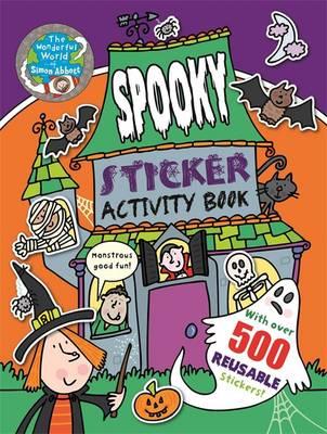 The Wonderful World of Simon Abbott: Spooky Sticker Activity Book - The Wonderful World of Simon Abbott (Paperback)