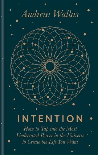 Intention: How to tap into the most underrated power in the universe (Hardback)