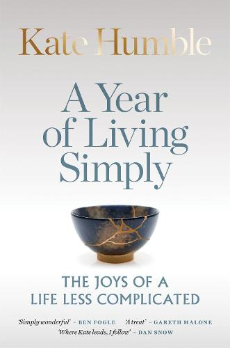 A Year of Living Simply: The joys of a life less complicated (Hardback)