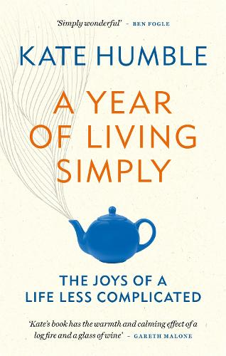 A Year of Living Simply: The joys of a life less complicated (Paperback)