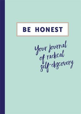 Be Honest: Your Journal of Self-discovery (Paperback)