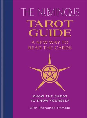 The Numinous Tarot Guide: A new way to read the cards (Hardback)