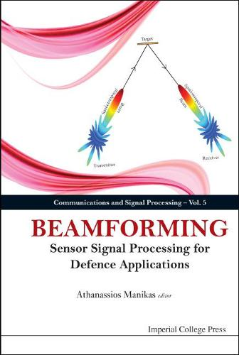Beamforming: Sensor Signal Processing For Defence Applications - Communications and Signal Processing 5 (Hardback)