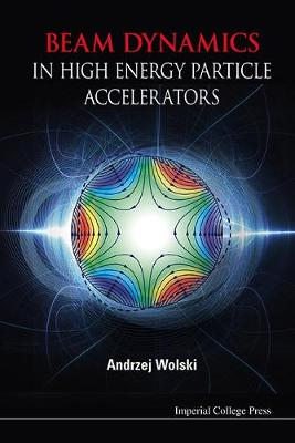 Beam Dynamics In High Energy Particle Accelerators (Hardback)