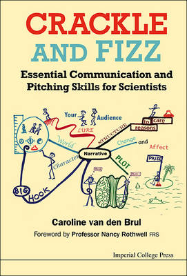 Crackle And Fizz: Essential Communication And Pitching Skills For Scientists (Paperback)