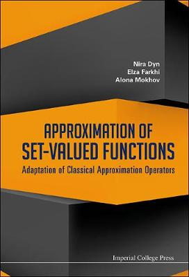 Approximation Of Set-valued Functions: Adaptation Of Classical Approximation Operators (Hardback)