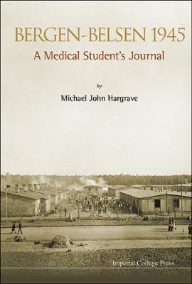 Bergen-belsen 1945: A Medical Student's Journal (Hardback)
