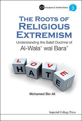 Roots Of Religious Extremism, The: Understanding The Salafi Doctrine Of Al-wala' Wal Bara' - Insurgency And Terrorism Series 9 (Hardback)