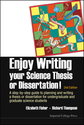 Enjoy Writing Your Science Thesis Or Dissertation! : A Step-by-step Guide To Planning And Writing A Thesis Or Dissertation For Undergraduate And Graduate Science Students (2nd Edition) (Paperback)