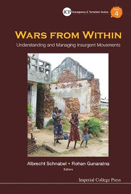 Wars From Within: Understanding And Managing Insurgent Movements - Insurgency And Terrorism Series 4 (Hardback)