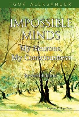 Impossible Minds: My Neurons, My Consciousness (Revised Edition) (Hardback)
