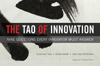 Tao Of Innovation, The: Nine Questions Every Innovator Must Answer (Hardback)